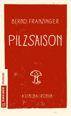 Pilzsaison (Mängelexemplar) - Franzinger, Bernd