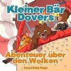 Kleiner Bär Dovers Abenteuer über den Wolken (gute nacht geschichten kinderbuch, #3) (eBook, ePUB)