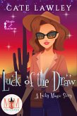 Luck of the Draw: Magic and Mayhem Universe (Lucky Magic, #3) (eBook, ePUB)