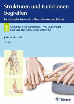 Strukturen und Funktionen begreifen, Funktionelle Anatomie - Therapierelevante Details - Hochschild, Jutta