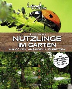Nützlinge im Garten - anlocken, ansiedeln, einsetzen - Kopp, Ursula