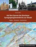 Auf den Spuren der Breslauer Synagogengemeinde bis zur Shoah