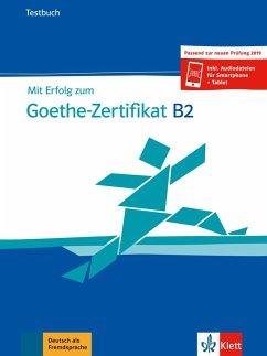 Mit Erfolg zum Goethe-Zertifikat B2. Buch und Audiodateien - Loumiotis, Uta