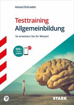 Hesse/Schrader: Testtraining Allgemeinbildung - Hesse, Jürgen; Schrader, Hans-Christian