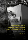 Performing Place in French and Italian Queer Documentary Film (eBook, PDF)