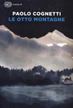 Le otto montagne - Cognetti, Paolo