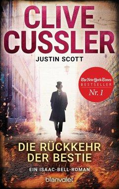 Die Rückkehr der Bestie / Isaac Bell Bd.10 (eBook, ePUB) - Cussler, Clive; Scott, Justin