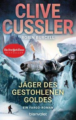 Jäger des gestohlenen Goldes / Fargo Adventures Bd.9 (eBook, ePUB) - Cussler, Clive; Burcell, Robin