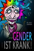 Gender ist krank! (eBook, ePUB)