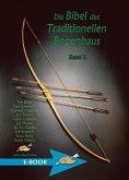 Die Bibel des Traditionellen Bogenbaus Band 3 (eBook, ePUB)