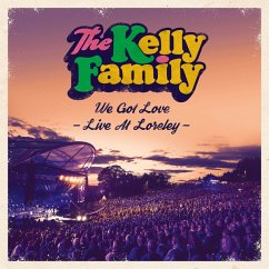 We Got Love-Live At Loreley - Kelly Family,The