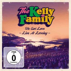 We Got Love-Live At Loreley (Deluxe Edition) - Kelly Family,The