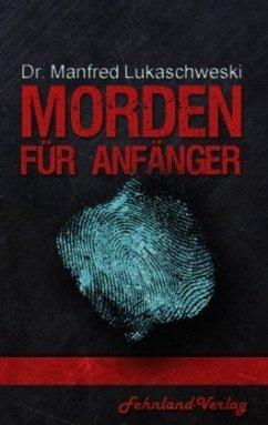 Morden für Anfänger - Lukaschewski, Manfred
