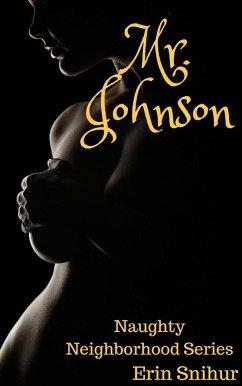 Mr. Johnson - Naughty Neighborhood Series - Book 1 (eBook, ePUB)