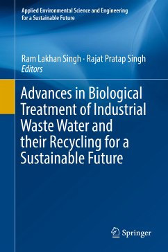 Advances in Biological Treatment of Industrial Waste Water and their Recycling for a Sustainable Future (eBook, PDF)