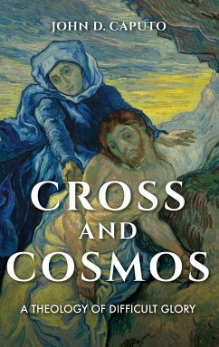 Cross and Cosmos: A Theology of Difficult Glory