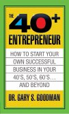 The Forty Plus Entrepreneur: How to Start a Successful Business in Your 40's, 50's and Beyond