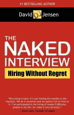 The Naked Interview: Hiring Without Regret - Jensen, David