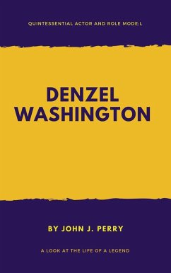 DENZEL WASHINGTON ? Quintessential Actor and Ro...