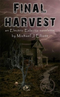 Final Harvest-An Electric Eclectic Book. (eBook, ePUB)