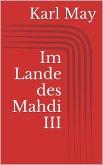 Im Lande des Mahdi III (eBook, ePUB)