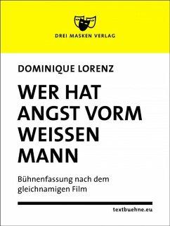 Wer hat Angst vorm weißen Mann (eBook, ePUB) - Lorenz, Dominique