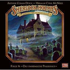 Sherlock Holmes - Die geheimen Fälle des Meisterdetektivs, Folge 36: Das unheimliche Pfarrhaus (MP3-Download) - McNeile, Herman Cyril; Doyle, Arthur Conan