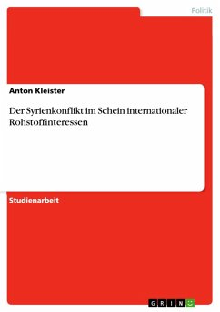 Der Syrienkonflikt im Schein internationaler Rohstoffinteressen (eBook, PDF) - Kleister, Anton