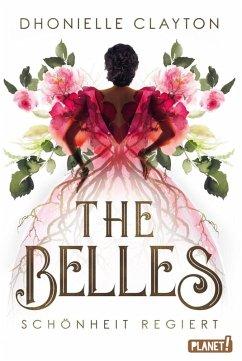 Schönheit regiert / The Belles Bd.1 (eBook, ePUB) - Clayton, Dhonielle