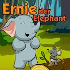 Ernie der Elefant (gute nacht geschichten kinderbuch) (eBook, ePUB)