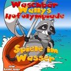 Waschbär Wallys Hofolympiade - Spiele im Wasser (gute nacht geschichten kinderbuch) (eBook, ePUB)