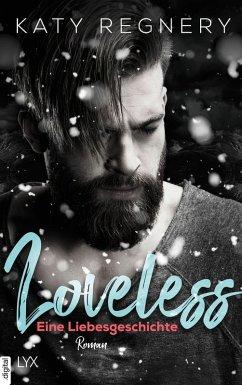 Loveless - Eine Liebesgeschichte (eBook, ePUB) - Regnery, Katy