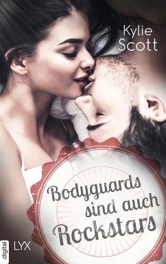 Bodyguards sind auch Rockstars (eBook, ePUB) - Scott, Kylie