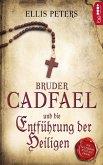 Bruder Cadfael und die Entführung der Heiligen / Bruder Cadfael Bd.1 (eBook, ePUB)