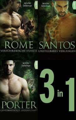 Dynasty of Jaguars: Rome - Verführerische Fährte / Santos - Unstillbares Verlangen / Porter - Geheimnisvolle Leidenschaft (eBook, ePUB) - Dellerman, Jennifer