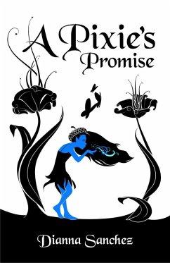 A Pixie's Promise (The Enchanted Kitchen, #2) (eBook, ePUB) - Sanchez, Dianna