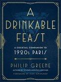 A Drinkable Feast (eBook, ePUB)