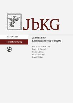 Jahrbuch für Kommunikationsgeschichte 19 (2017)...