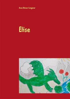 Elise (eBook, ePUB)