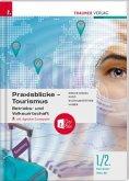 Praxisblicke Tourismus 1./2. Sem. Kolleg für Tourismus inkl. digitalem Zusatzpaket