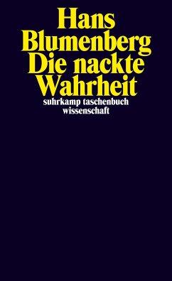 Die nackte Wahrheit - Blumenberg, Hans