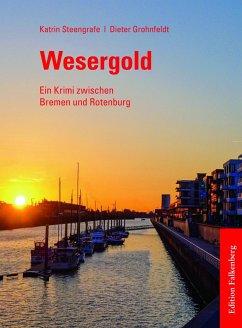 Wesergold - Steengrafe, Katrin; Grohnfeldt, Dieter
