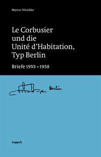 Le Corbusier und die Unité d'Habitation, Typ Berlin