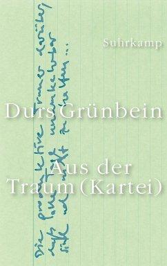 Aus der Traum (Kartei) - Grünbein, Durs