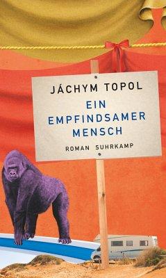 Ein empfindsamer Mensch - Topol, Jáchym