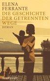 Die Geschichte der getrennten Wege / Neapolitanische Saga Bd.3