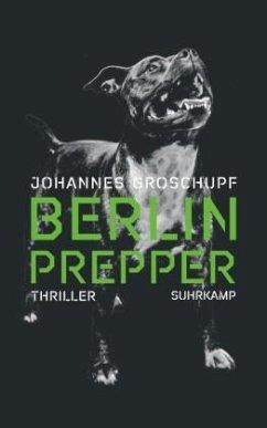 Berlin Prepper - Groschupf, Johannes