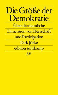 Die Größe der Demokratie - Jörke, Dirk