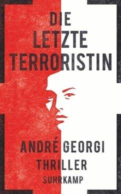 Die letzte Terroristin - Georgi, André