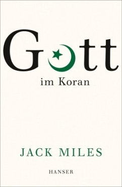 Gott im Koran - Miles, Jack